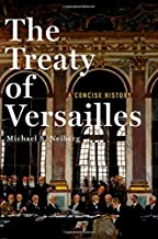The Treaty of Versailles: A Concise History