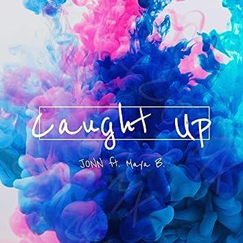 Caught Up (feat. Maya B.)