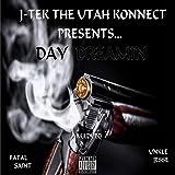Day Dreamin' (feat. M.I.Dubb, Fatal Saint & Unkle Jesse) [Explicit]