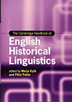 The Cambridge Handbook of English Historical Linguistics (Cambridge Handbooks in Language and Linguistics)