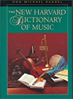 The New Harvard Dictionary of Music (Harvard University Press Reference Library) by Unknown(1986-10-01)