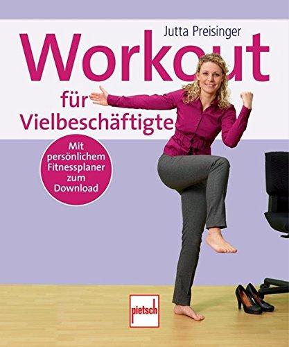 Workout für Vielbeschäftigte: Mit persönlichem Fitnessplaner zum Download