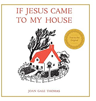 If Jesus Came to My House