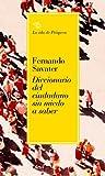 Diccionario del ciudadano sin miedo a saber (Biblioteca Fernando Savater)