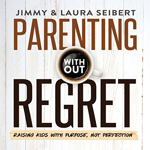 Parenting Without Regret cover art