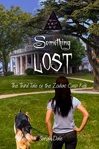 Something Lost: The Third Tale of the Zodiac Cusp Kids (Tales of the Z