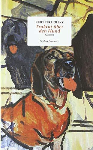 Traktat über den Hund: Glossen: und andere Glossen (Limbus Preziosen)