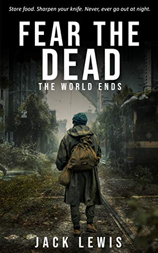 Fear The Dead: The World Ends by Jack Lewis ebook deal