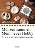 Münzen sammeln - Mein neues Hobby: Alles, was man wissen muss