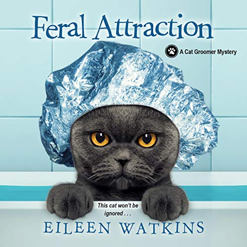 Feral Attraction: A Cat Groomer Mystery, Book 3