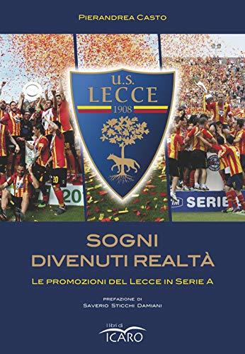 Sogni divenuti realtà. Le promozioni del Lecce in serie A