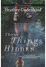 [ THESE THINGS HIDDEN ] By Gudenkauf, Heather ( Author) 2013 [ Paperback ]