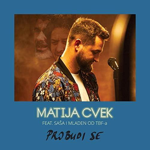 Matija Cvek feat. Saša i Mladen od TBF-a