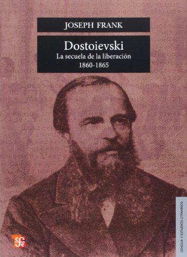 Dostoievski: La Secuela de La Liberacion, 1860-1865