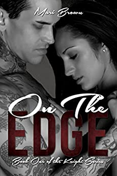 On the Edge (The Knight Series Book 1) by [Mari Brown, Katie Mac]