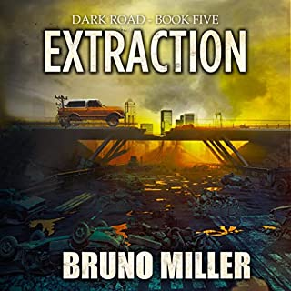 Extraction     Dark Road, Book 5              Written by:                                                                                                                                 Bruno Miller                               Narrated by:                                                                                                                                 Andrew Tell                      Length: 5 hrs and 25 mins     Not rated yet     Overall 0.0