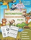 Matemáticas | EDUCACION INFANTIL | P4 - P5 | Calcular Contar Enumerar Geometria: Cuaderno de ejercicios y actividades matemáticas - ¡De camino a la escuela primaria!