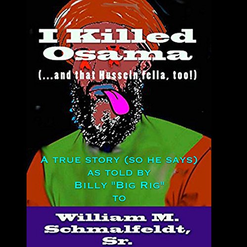 I Killed Osama (...and that Hussein fella, too!) audiobook cover art