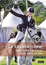 Le cavalier idéal - Bien dans son corps, bien dans sa tête de Véronique Bartin