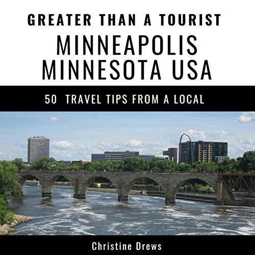 Greater Than a Tourist - Minneapolis, Minnesota USA audiobook cover art