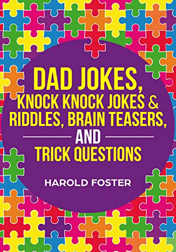 Dad Jokes Knock Knock Jokes Riddles Brain Teasers And Trick Questions Kindle Edition By Foster Harold Humor Entertainment Kindle Ebooks Amazon Com