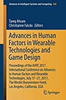 Advances in Human Factors in Wearable Technologies and Game Design (Advances in Intelligent Systems and Computing)
