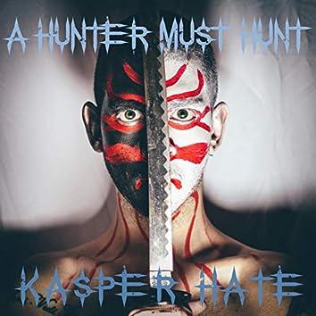 A Hunter Must Hunt
