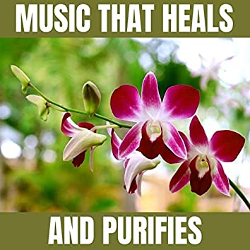 Music That Heals and Purifies