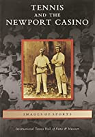 Tennis and the Newport Casino (Images of Sports)