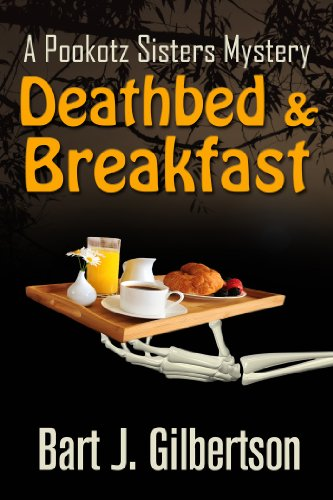 Deathbed & Breakfast (Pookotz Sisters Mysteries) (English Edition) eBook: Gilbertson, Bart J.: Amazon.es: Tienda Kindle