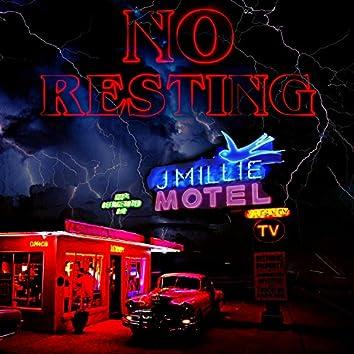 No Resting