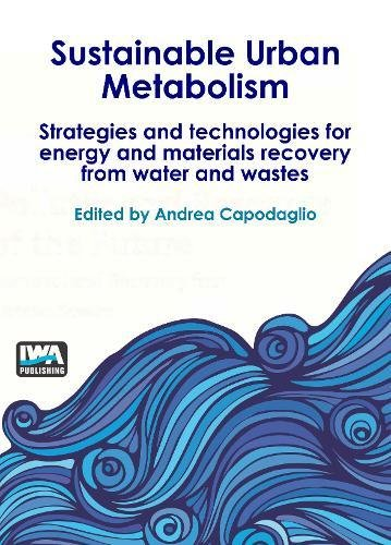 Sustainable Urban Metabolism: Strategies and Technologies for Energy and Materials Recovery from Water and Wastes