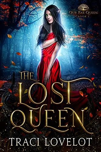 The Lost Queen: A Fantasy Romance (Our Fae Queen Book 1)