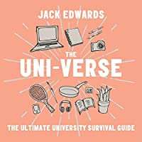 The Uni-verse: The Ultimate Guide to Surviving University