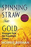 Spinning Straw Into Gold: Straight Talk for Troubled Times (2013) Paperback