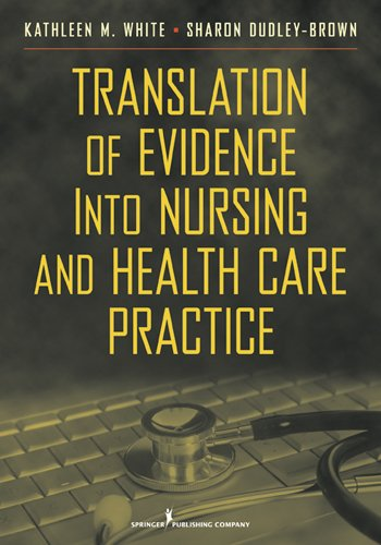 51wnSiS7t4L - Translation of Evidence into Nursing and Health Care Practice (White,Translation of Evidence Into Nu