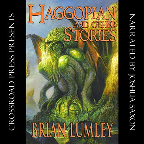 Haggopian and Other Stories: A Cthulhu Mythos Collection audiobook cover art