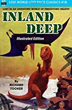 Inland Deep, Illustrated Edition (Lost World-Lost Race Classic) (Volume 18)