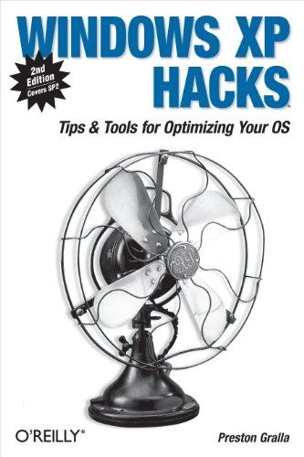 Windows XP Hacks: Tips & Tools for Customizing and Optimizing Your OS (English Edition)