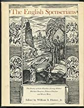 The English Spenserians: The Poetry of Giles Fletcher, George Wither, Michael Drayton, Phineas Fletcher, and Henry More