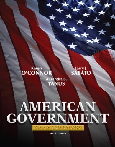 American Government: Roots and Reform, 2011 Edition (11th...