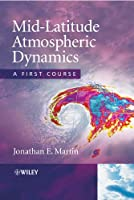 Mid-Latitude Atmospheric Dynamics: A First Course