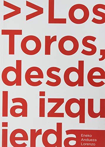 LOS TOROS DESDE LA IZQUIERDA