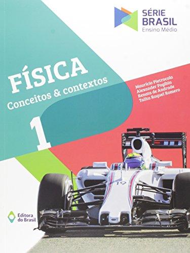 Física. Conceitos e Contextos - Volume 1. Série Brasil