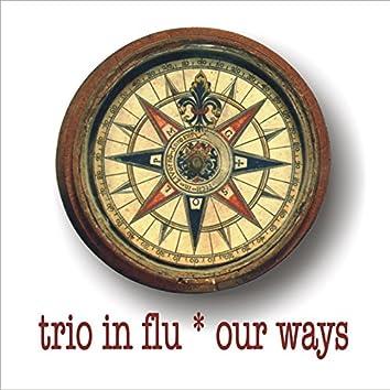 Trio in Flu : Our Ways (feat. Csaba Toth Bagi)