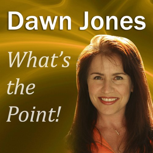 What's the Point!     Telling Memorable Stories so People Will Remember You              By:                                                                                                                                 Dawn Jones                               Narrated by:                                                                                                                                 Dawn Jones                      Length: 33 mins     4 ratings     Overall 2.5