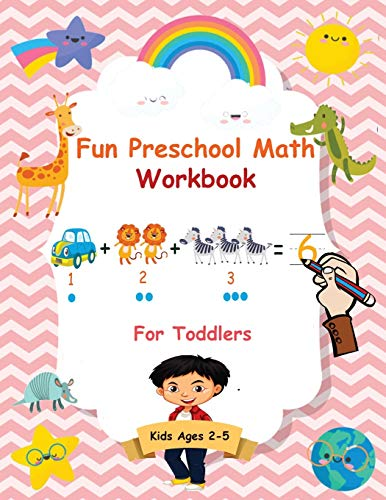 Compare Textbook Prices for Fun Preschool Math Workbook For Toddlers: The Perfect Beginner Math Learning Book with Number Tracing, Counting, Coloring and Basic Arithmetic ... Pre K, Kindergarten, and Kids Ages 2-5  ISBN 9781952597138 by McBride, Angela