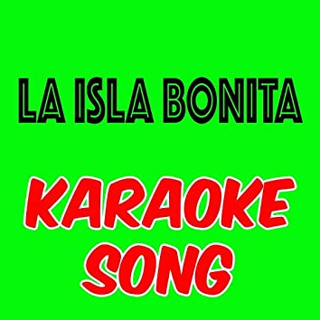 LA ISLA BONITA (Karaoke Song)