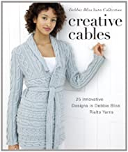 Creative Cables: 25 Innovative Designs in Debbie Bliss Rialto Yarns (Debbie Bliss Yarn Collections)