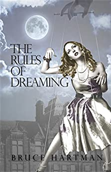 The Rules of Dreaming by [Bruce Hartman]